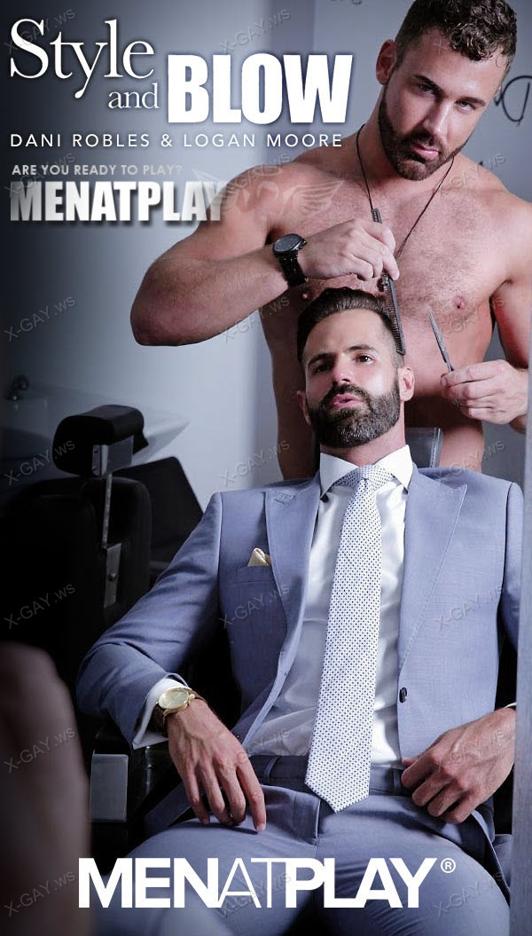 MenAtPlay: Style And Blow (Logan Moore, Dani Robles)