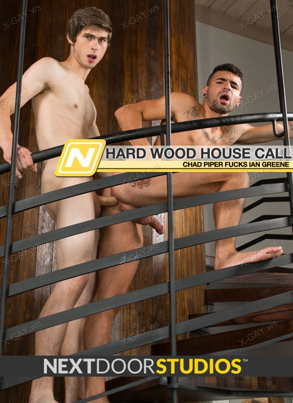 NextDoorOriginals: Hard Wood House Call (Ian Greene, Chad Piper) (Bareback)