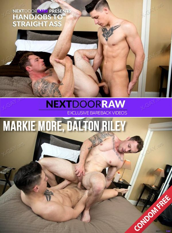NextDoorRaw: Markie More, Dalton Riley (Handjobs to Straight Ass) (Bareback)