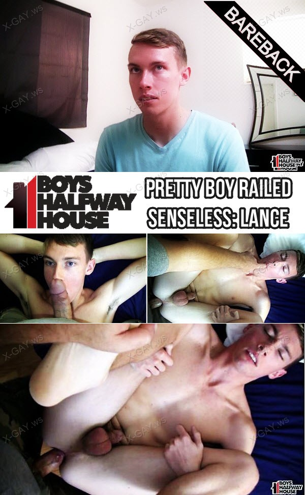 BoysHalfwayHouse: Pretty Boy Railed Senseless: Lance (Bareback)