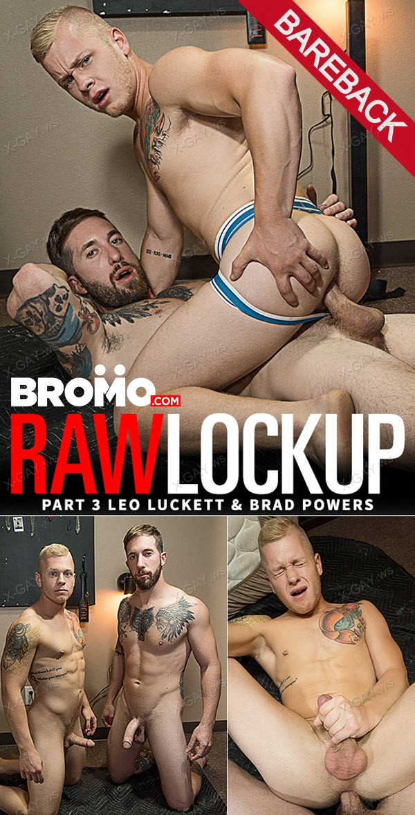 Bromo: Brad Powers, Leo Luckett