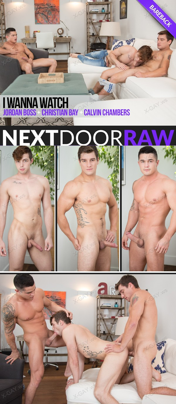 NextDoorRaw: Jordan Boss, Christian Bay, Calvin Chambers (I Wanna Watch) (Bareback)