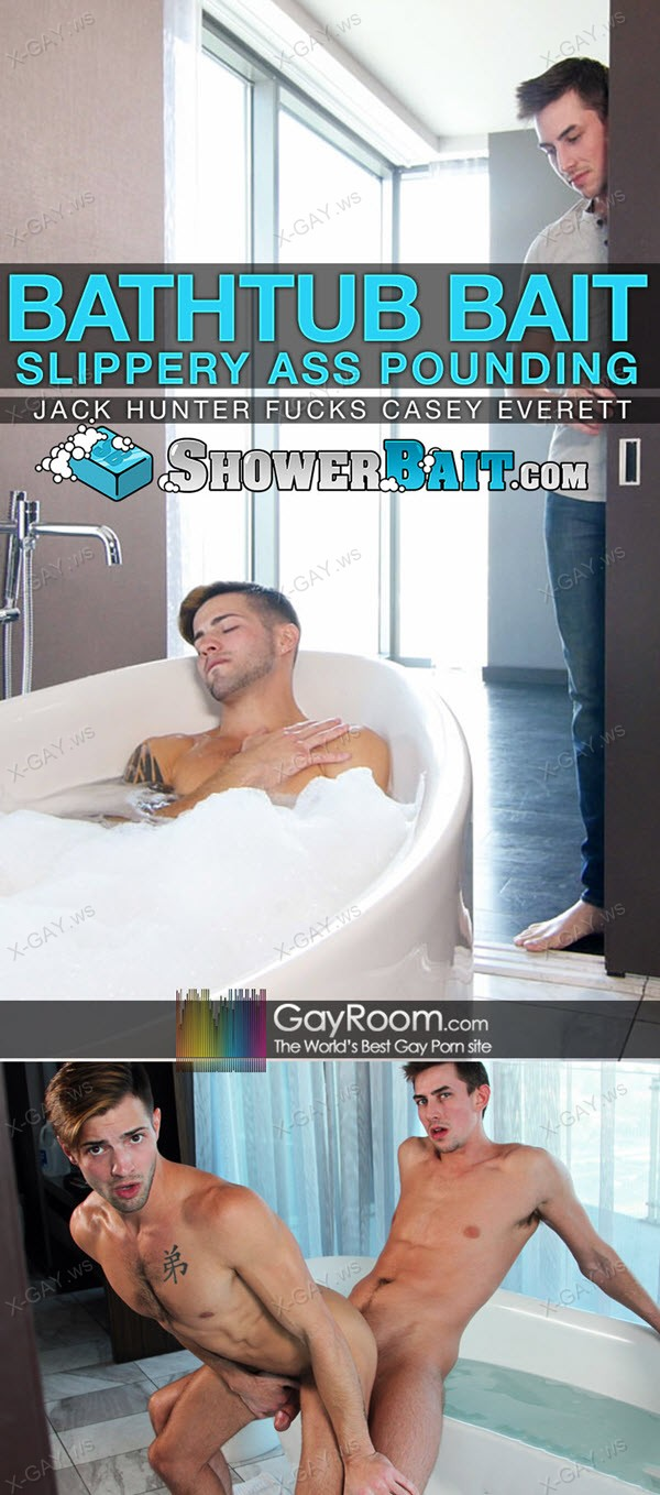 GayRoom (Shower Bait): Casey Everett, Jack Hunter (Bathtub Bait)