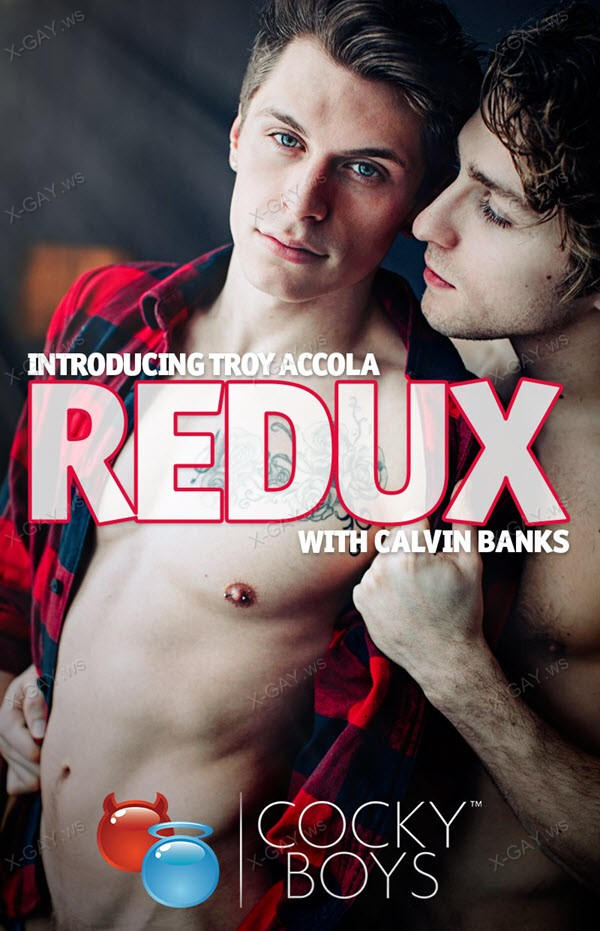 CockyBoys: REDUX: Introducing Troy Accola with Calvin Banks