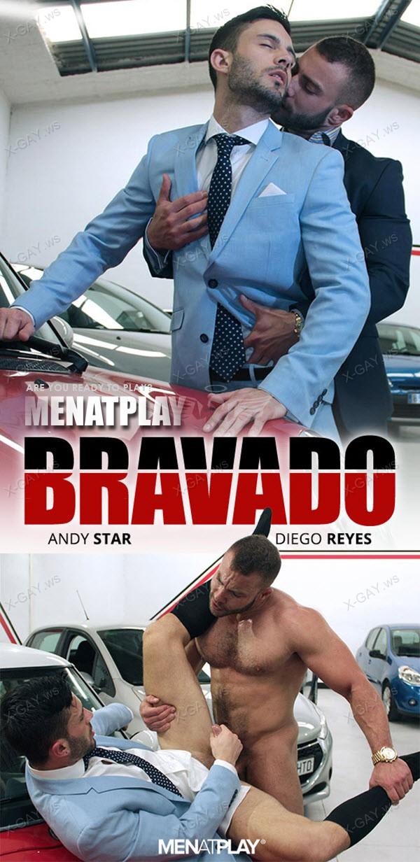 MenAtPlay: Andy Star, Diego Reyes (Bravado)