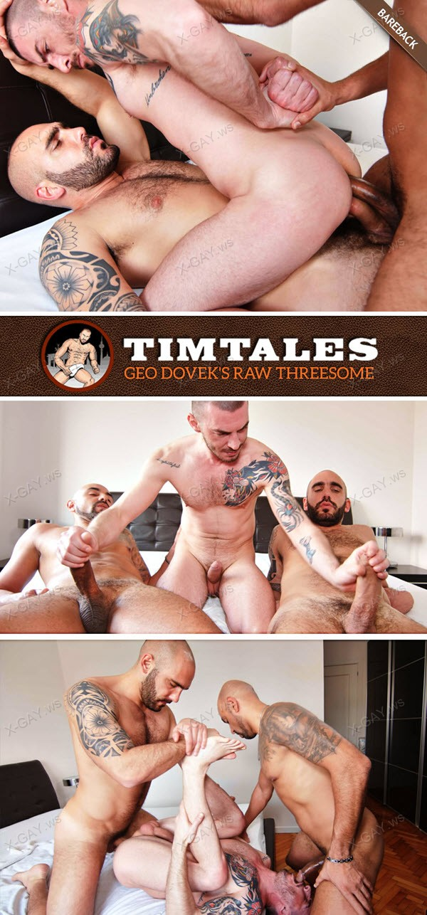 TimTales: Adam Sahar and Francisco Sants Double Fuck Geo Dovek (Geo Dovek's Raw 3 Some)