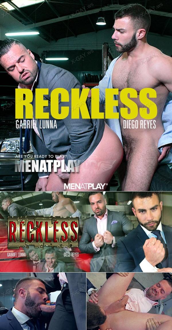 MenAtPlay: Gabriel Lunna, Diego Reyes (Reckless)