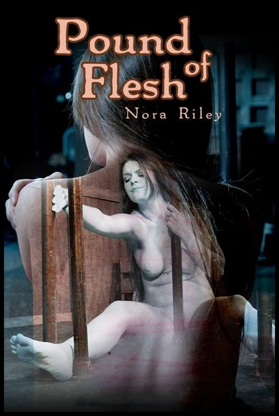 (13.01.2017) Pound of Flesh – Nora Riley