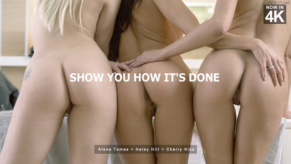 Show You How It's Done – Alexa Tomas, Cherry Kiss And Haley Hill HD
