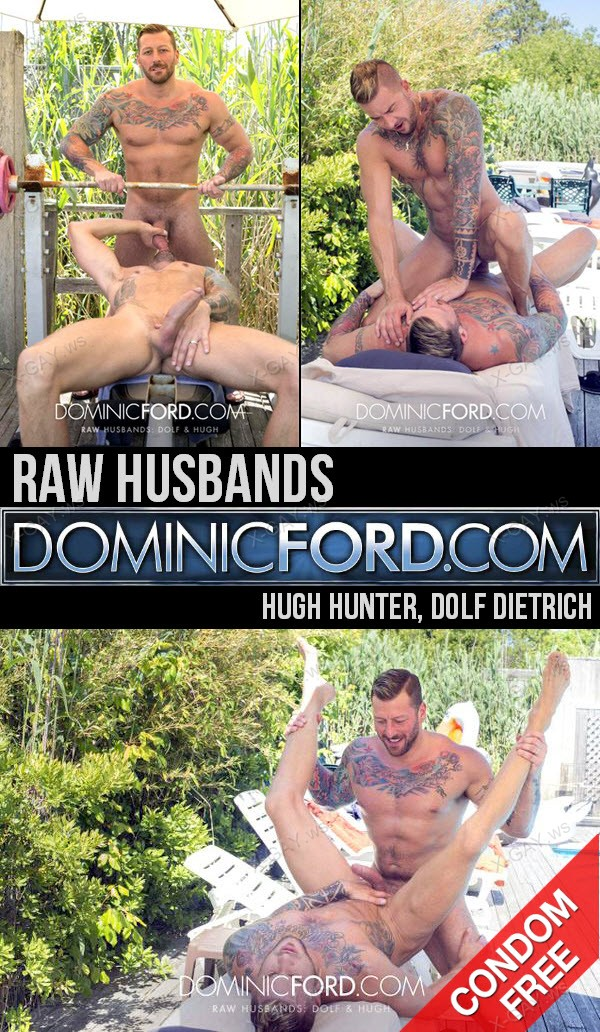 DominicFord: Raw Husbands (Hugh Hunter, Dolf Dietrich)