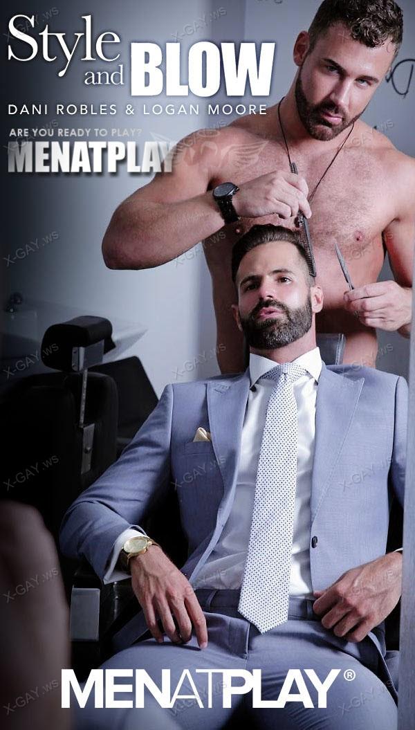 MenAtPlay: Style And Blow (Logan Moore, Dani Robles)