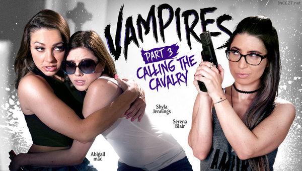 Shyla Jennings, Abigail Mac & Serena Blair – VAMPIRES: Part 3: Calling The Cavalry HD