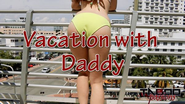 Vacation With Daddy – Anastasia Rose HD