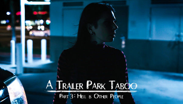 Abella Danger, Kenzie Reeves & Joanna Angel – Trailer Park Taboo – Part 3 HD [Untouched 1080p]