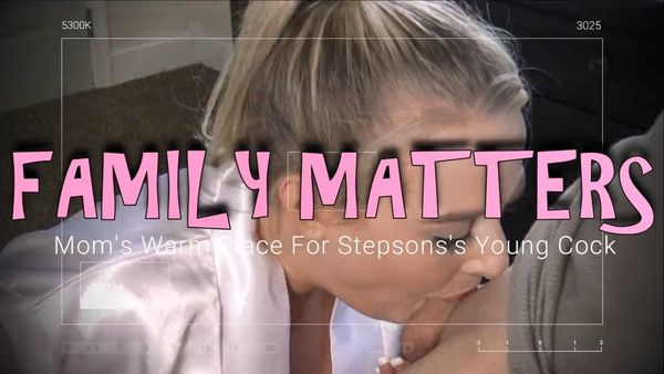Little Oral Andie – FAMILY AFFAIR Mom's Warm Place For Stepsons Young Cock – Dad Doesnt Know!