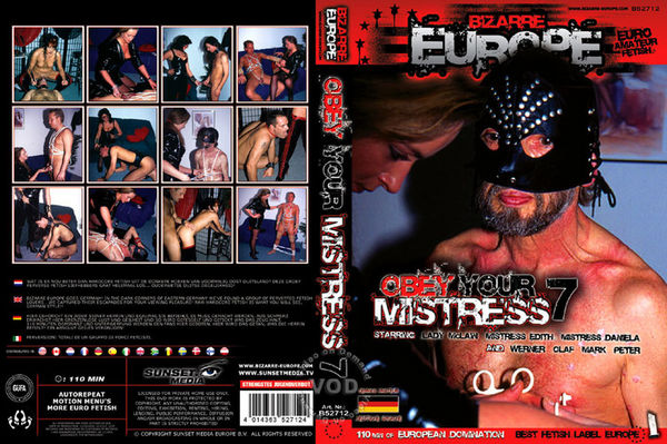 [Bizarre Europe] Obey Your Mistress #7 (2011) [Mistress Edith]