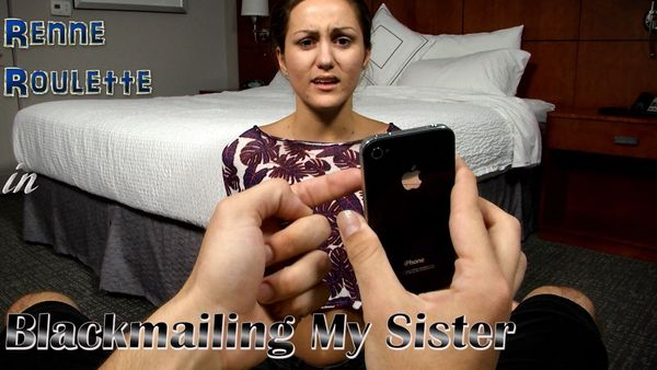 Renee Roulette in Blackmailing My Sister HD