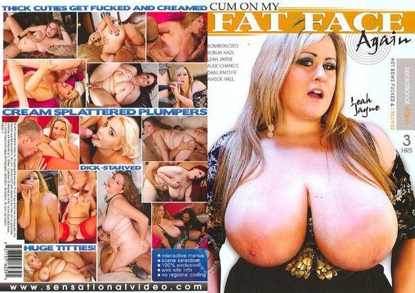 [Sensational Video] Cum On My Fat Face Again (2011) [Amber Hall]